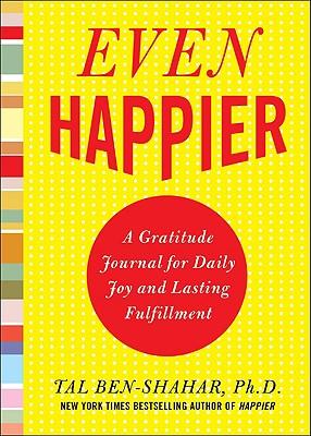 Even Happier By Ben-Shahar, Tal