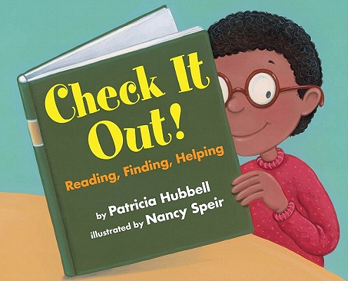 Check It Out! By Hubbell, Patricia/ Speir, Nancy (ILT)