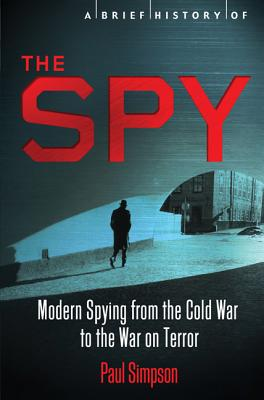 A Brief History of the Spy By Simpson, Paul