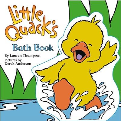 Little Quack's Bath Book By Thompson, Lauren/ Anderson, Derek (ILT)