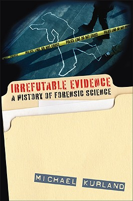 Irrefutable Evidence By Kurland, Michael