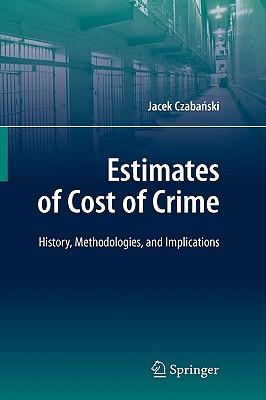 Estimates of Cost of Crime By Czabanski, Jacek